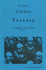 Techno, Tekkno, Textasy